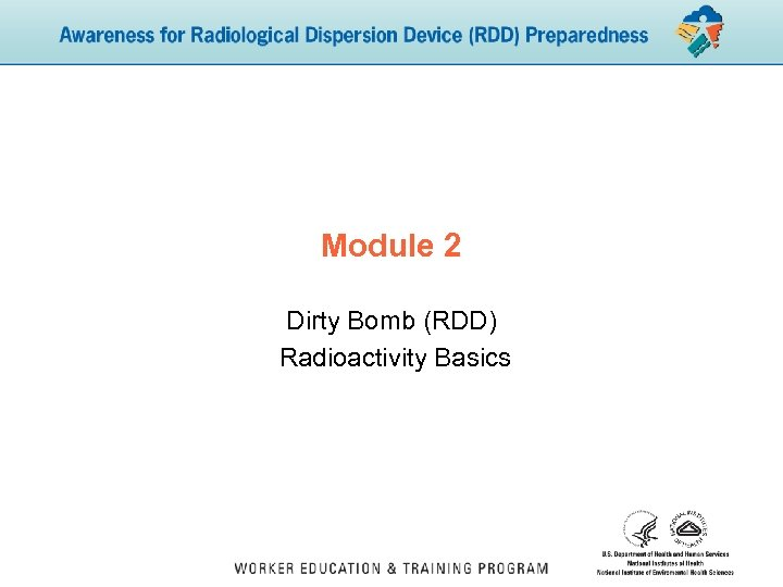 Module 2 Dirty Bomb (RDD) Radioactivity Basics