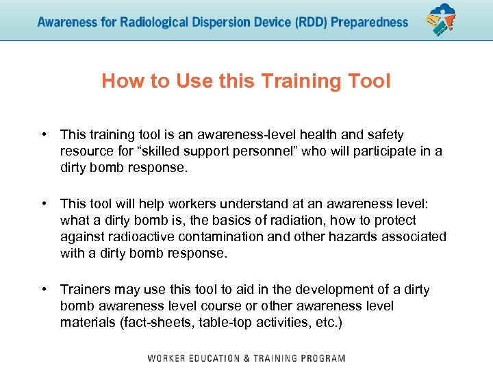 How to Use this Training Tool • This training tool is an awareness-level health