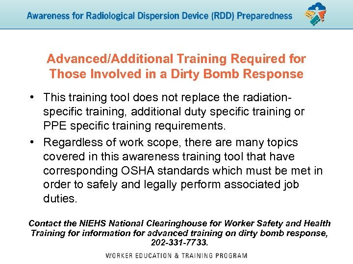Advanced/Additional Training Required for Those Involved in a Dirty Bomb Response • This training