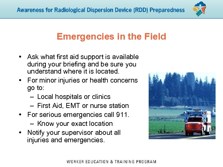 Emergencies in the Field • Ask what first aid support is available during your