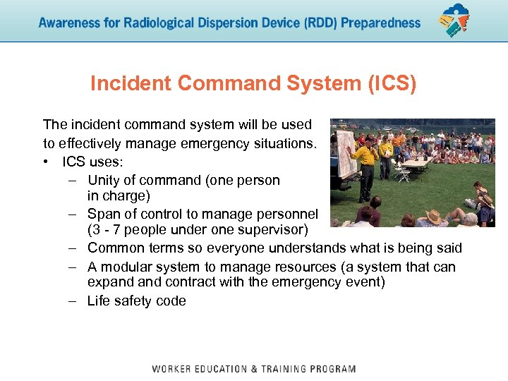 Incident Command System (ICS) The incident command system will be used to effectively manage