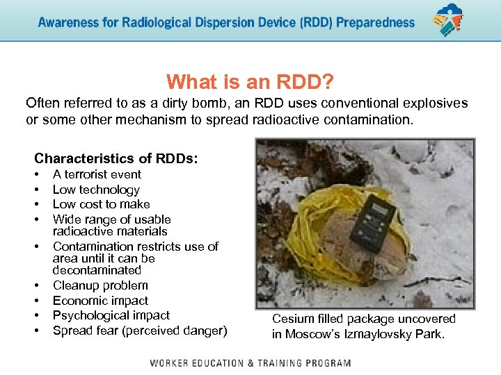 What is an RDD? Often referred to as a dirty bomb, an RDD uses