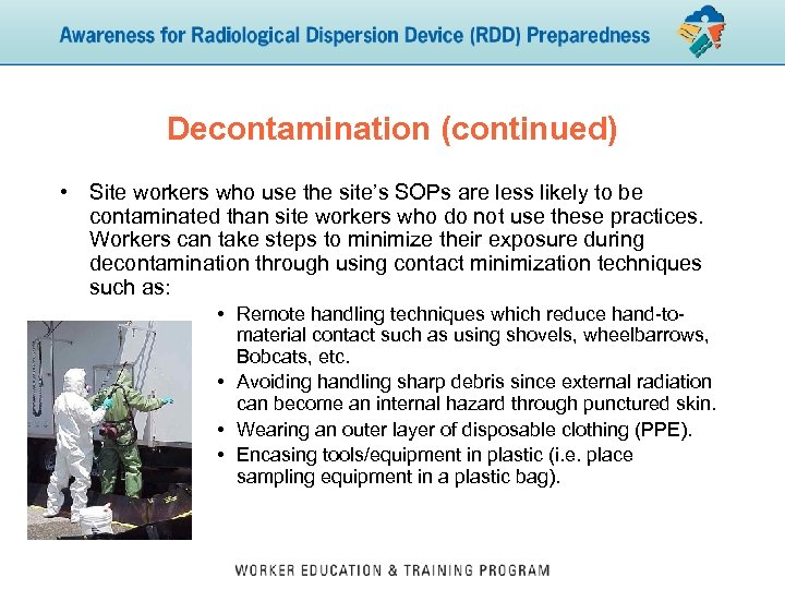 Decontamination (continued) • Site workers who use the site's SOPs are less likely to