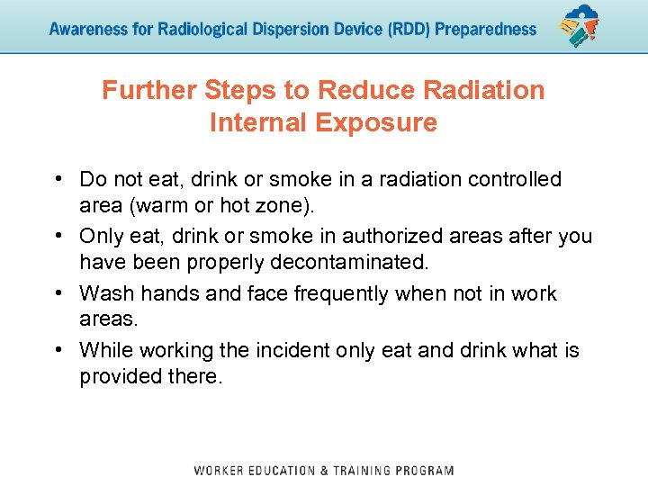 Further Steps to Reduce Radiation Internal Exposure • Do not eat, drink or smoke