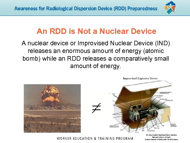 An RDD is Not a Nuclear Device A nuclear device or Improvised Nuclear Device