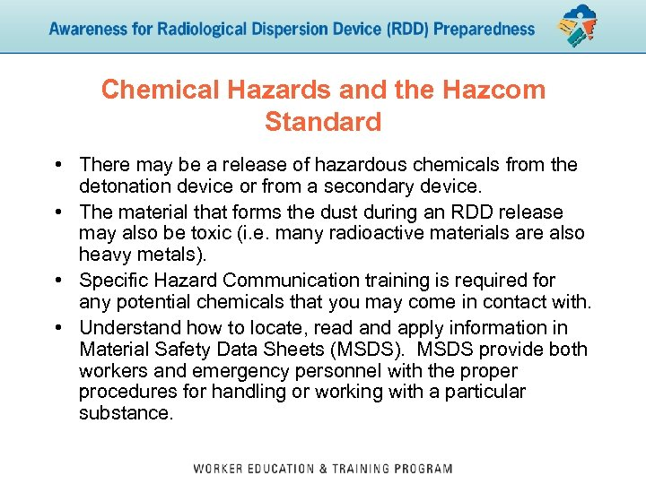Chemical Hazards and the Hazcom Standard • There may be a release of hazardous
