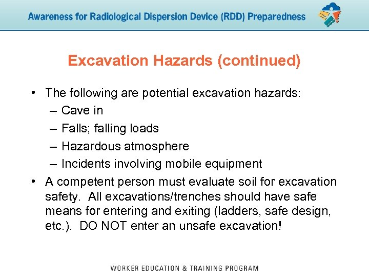 Excavation Hazards (continued) • The following are potential excavation hazards: – Cave in –
