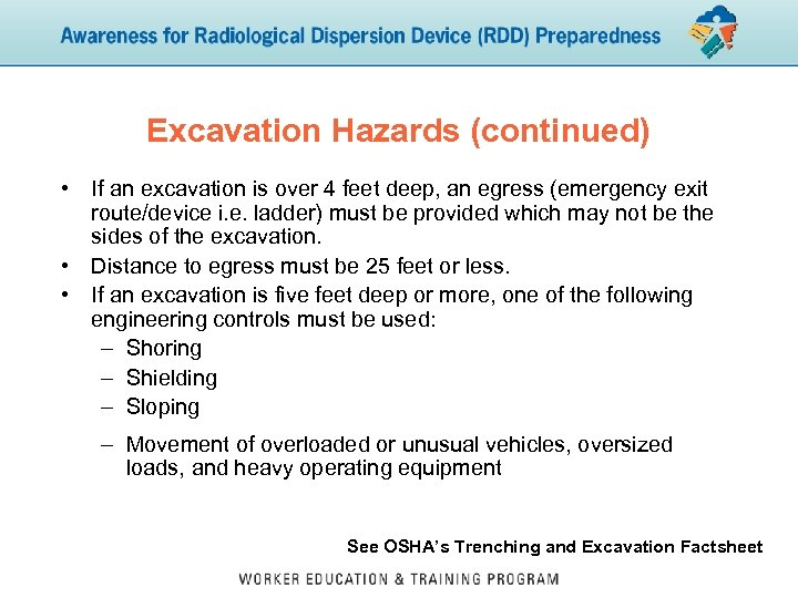 Excavation Hazards (continued) • If an excavation is over 4 feet deep, an egress
