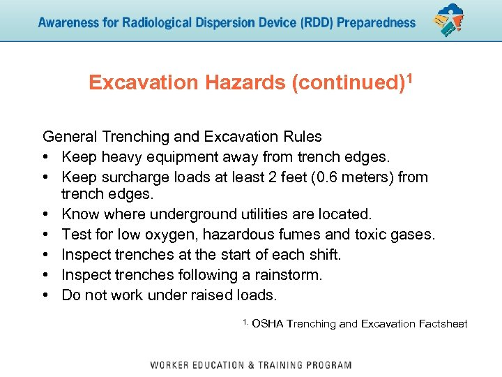 Excavation Hazards (continued)1 General Trenching and Excavation Rules • Keep heavy equipment away from