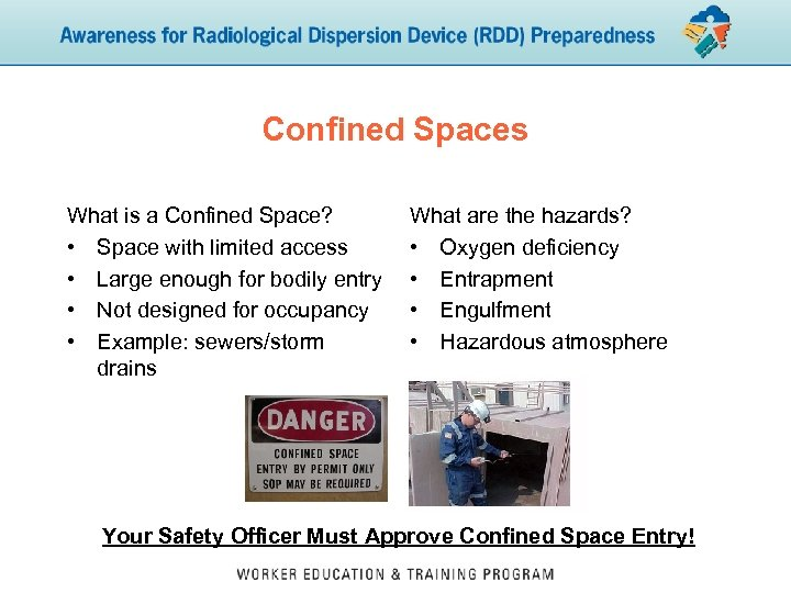 Confined Spaces What is a Confined Space? • Space with limited access • Large