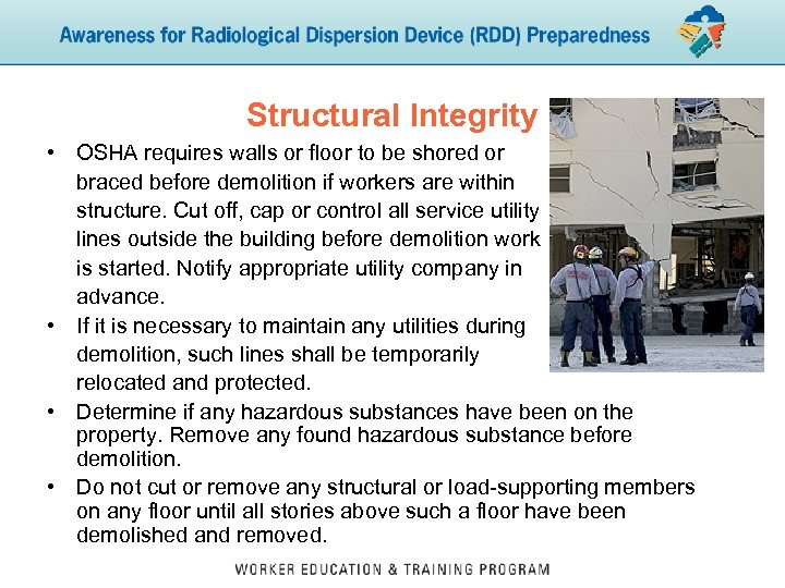 Structural Integrity • OSHA requires walls or floor to be shored or braced before