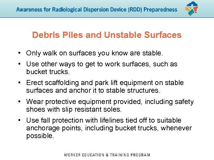 Debris Piles and Unstable Surfaces • Only walk on surfaces you know are stable.
