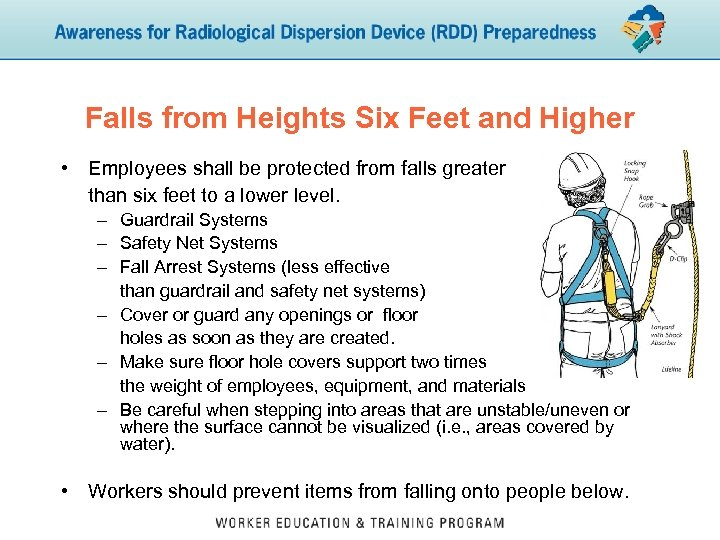 Falls from Heights Six Feet and Higher • Employees shall be protected from falls