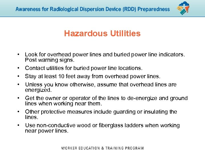 Hazardous Utilities • Look for overhead power lines and buried power line indicators. Post