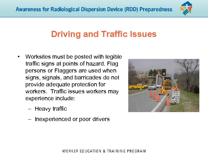 Driving and Traffic Issues • Worksites must be posted with legible traffic signs at