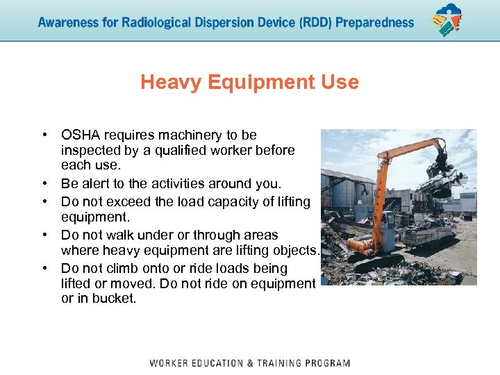 Heavy Equipment Use • OSHA requires machinery to be inspected by a qualified worker