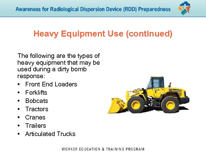 Heavy Equipment Use (continued) The following are the types of heavy equipment that may