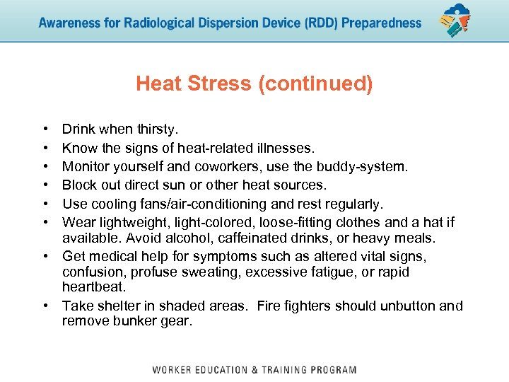 Heat Stress (continued) • • • Drink when thirsty. Know the signs of heat-related