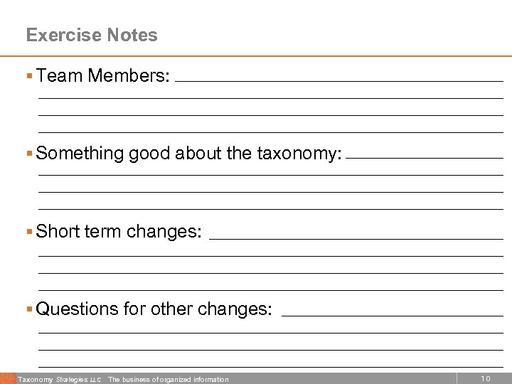 Exercise Notes § Team Members: § Something good about the taxonomy: § Short term