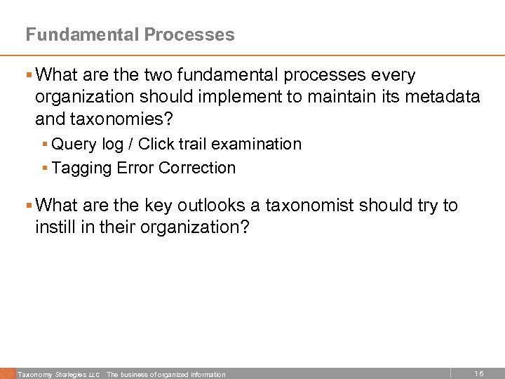 Fundamental Processes § What are the two fundamental processes every organization should implement to