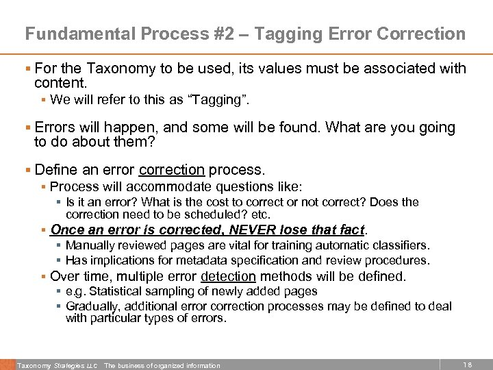 Fundamental Process #2 – Tagging Error Correction § For the Taxonomy to be used,