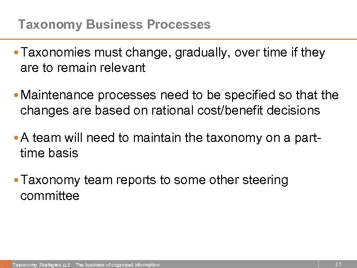 Taxonomy Business Processes § Taxonomies must change, gradually, over time if they are to