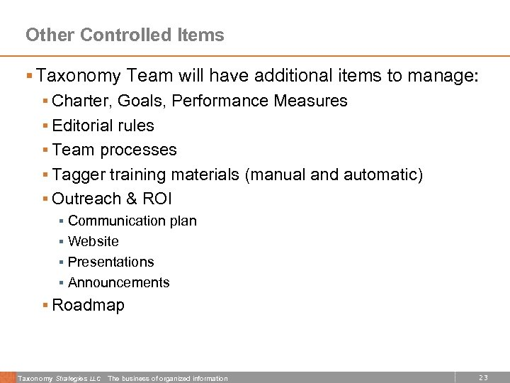 Other Controlled Items § Taxonomy Team will have additional items to manage: § Charter,