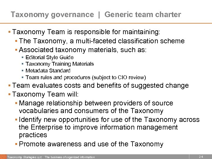Taxonomy governance | Generic team charter § Taxonomy Team is responsible for maintaining: §