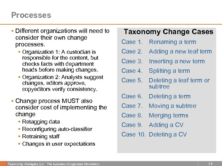 Processes § Different organizations will need to consider their own change processes. § Organization
