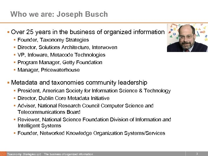 Who we are: Joseph Busch § Over 25 years in the business of organized