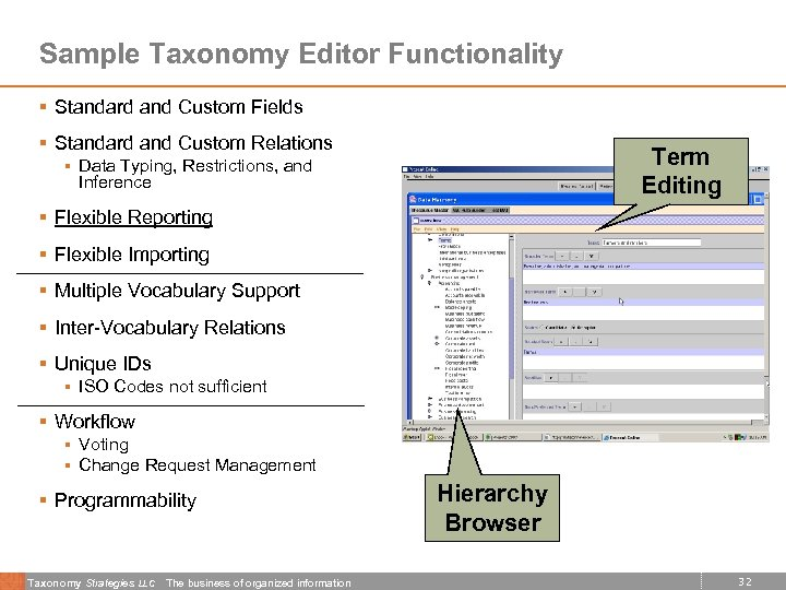 Sample Taxonomy Editor Functionality § Standard and Custom Fields § Standard and Custom Relations