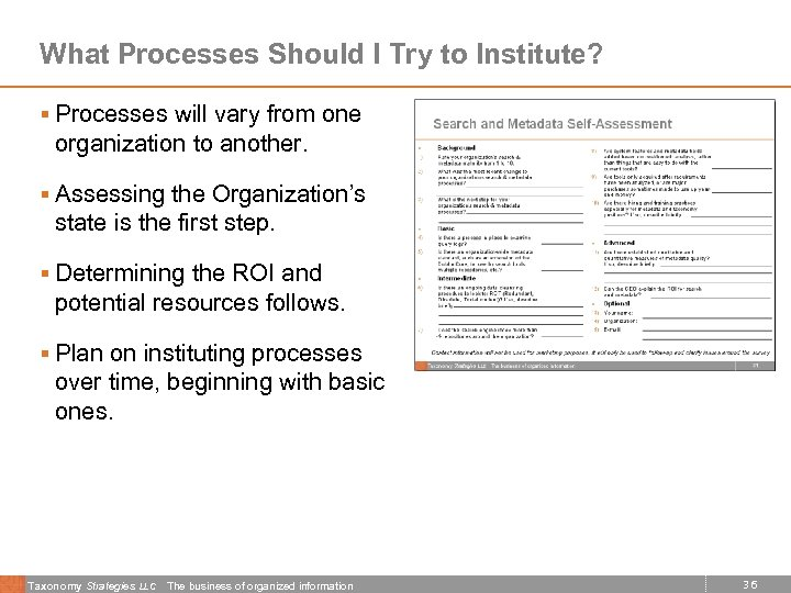 What Processes Should I Try to Institute? § Processes will vary from one organization
