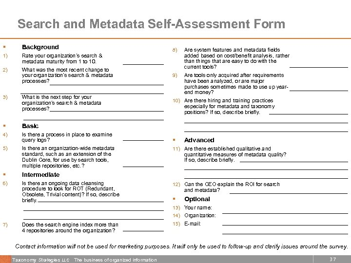 Search and Metadata Self-Assessment Form § Background 1) Rate your organization's search & metadata