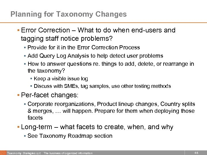 Planning for Taxonomy Changes § Error Correction – What to do when end-users and