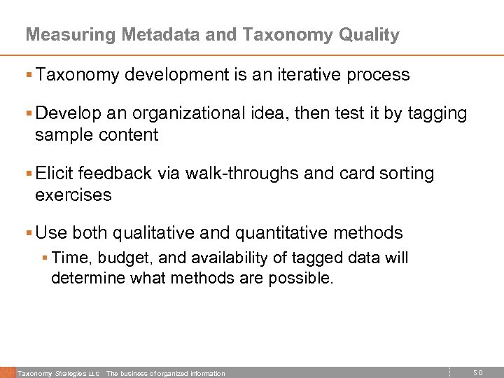Measuring Metadata and Taxonomy Quality § Taxonomy development is an iterative process § Develop