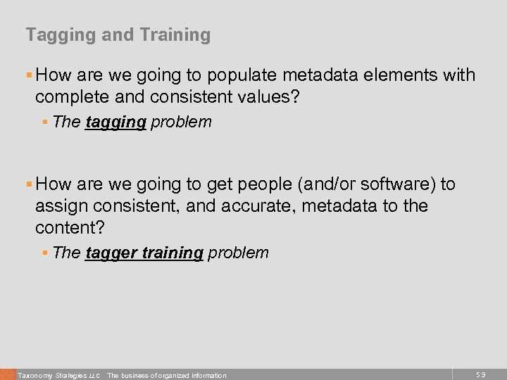 Tagging and Training § How are we going to populate metadata elements with complete