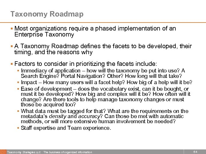 Taxonomy Roadmap § Most organizations require a phased implementation of an Enterprise Taxonomy §