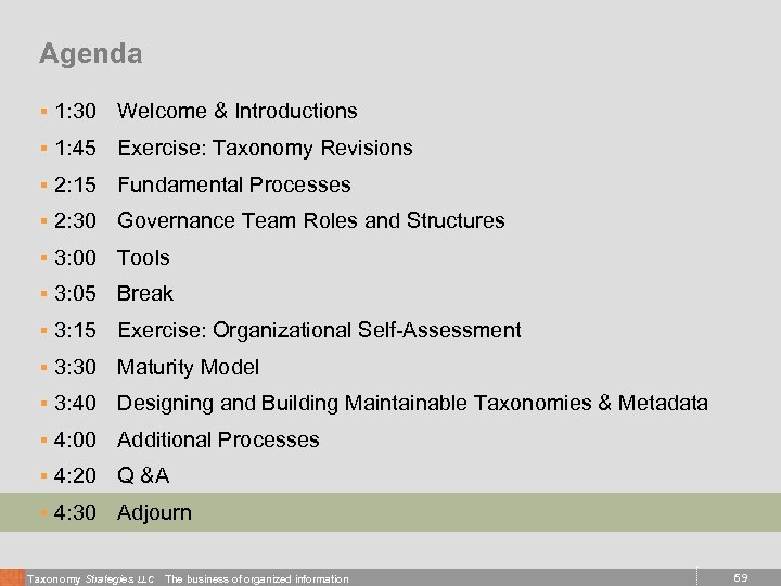 Agenda § 1: 30 Welcome & Introductions § 1: 45 Exercise: Taxonomy Revisions §