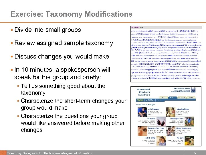 Exercise: Taxonomy Modifications § Divide into small groups § Review assigned sample taxonomy §
