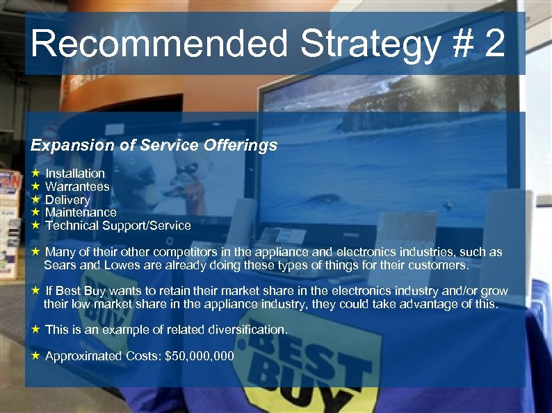 Recommended Strategy # 2 Expansion of Service Offerings « Installation « Warrantees « Delivery
