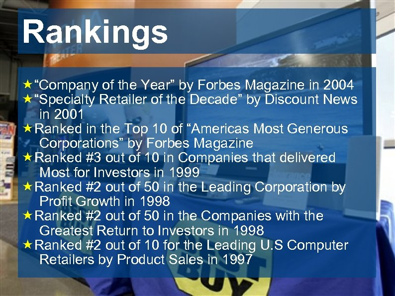 "Rankings «""Company of the Year"" by Forbes Magazine in 2004 «""Specialty Retailer of the"