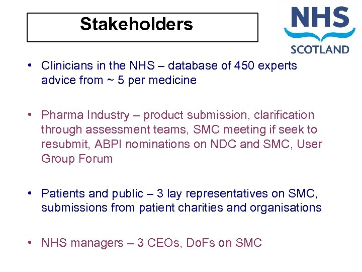 Stakeholders • Clinicians in the NHS – database of 450 experts advice from ~