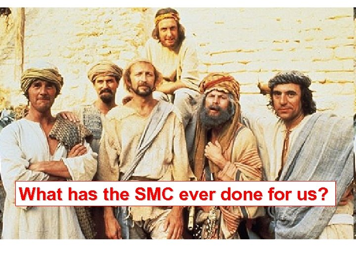 What has the SMC ever done for us?