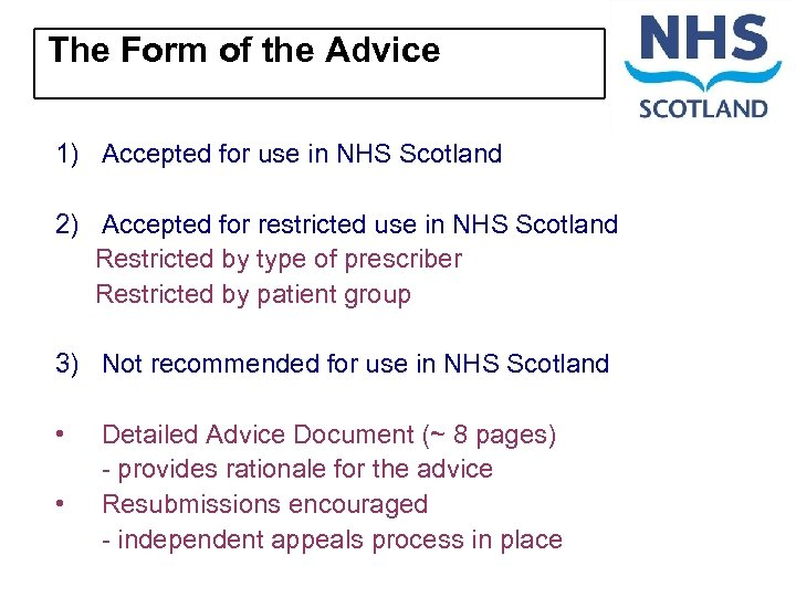 The Form of the Advice 1) Accepted for use in NHS Scotland 2) Accepted