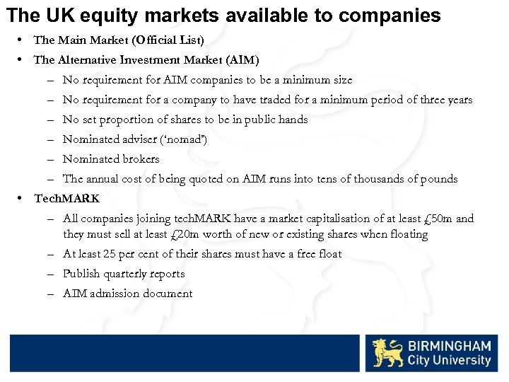 The UK equity markets available to companies • The Main Market (Official List) •