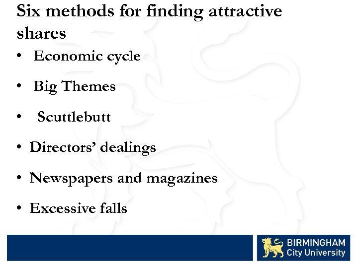 Six methods for finding attractive shares • Economic cycle • Big Themes • Scuttlebutt