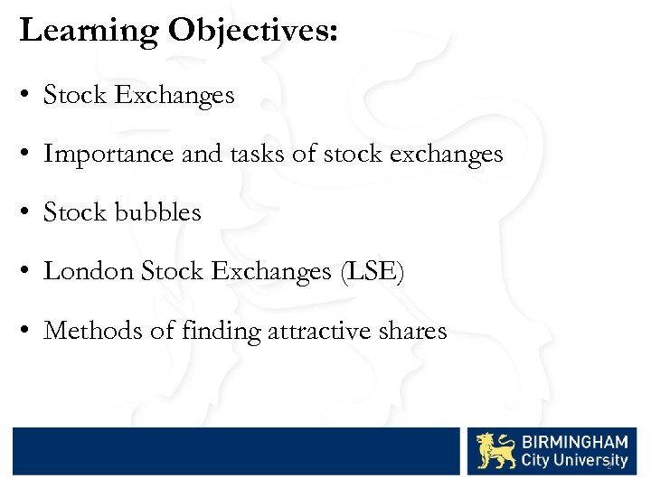 Learning Objectives: • Stock Exchanges • Importance and tasks of stock exchanges • Stock
