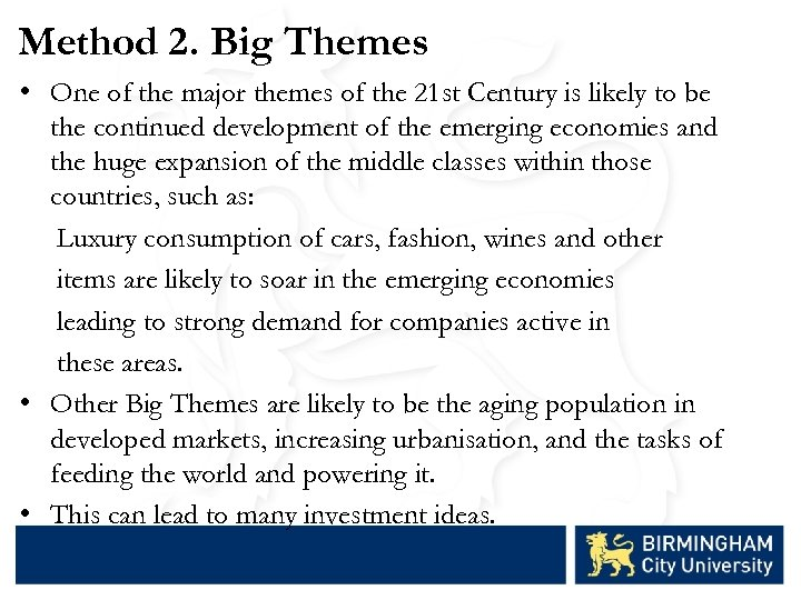 Method 2. Big Themes • One of the major themes of the 21 st