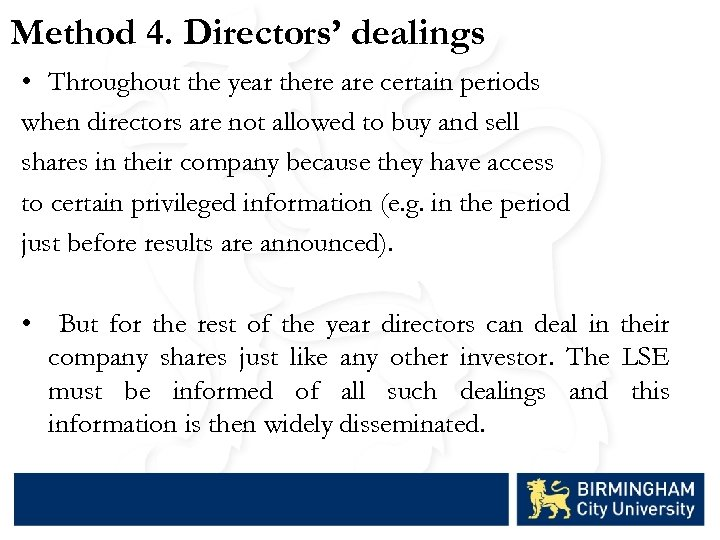 Method 4. Directors' dealings • Throughout the year there are certain periods when directors