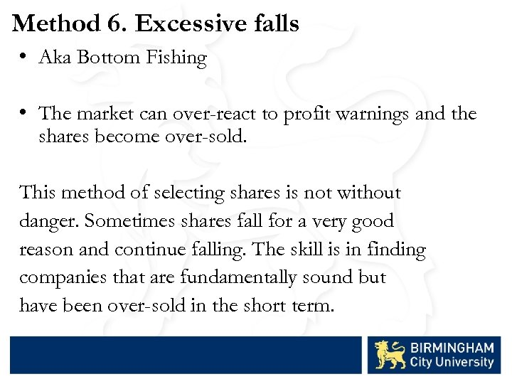 Method 6. Excessive falls • Aka Bottom Fishing • The market can over-react to